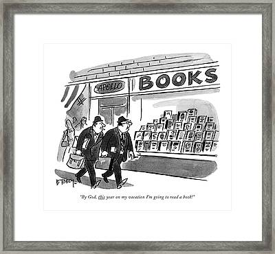 By God, This Year On My Vacation I'm Going Framed Print by Barney Tobey