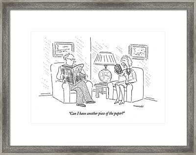 Can I Have Another Piece Of The Paper? Framed Print