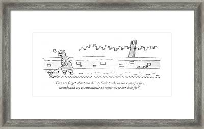 Can We Forget About Our Dainty Little Tracks Framed Print by Jack Ziegler