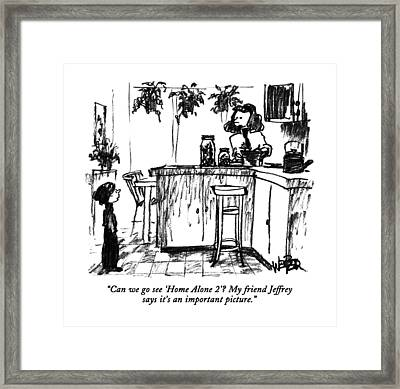 Can We Go See 'home Alone 2'?  My Friend Jeffrey Framed Print