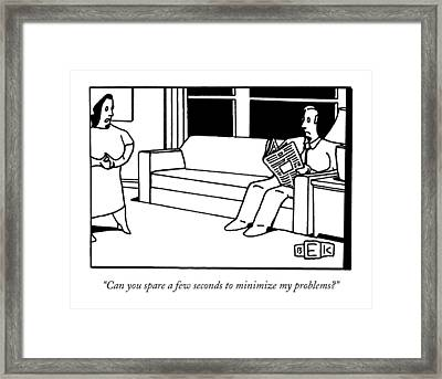 Can You Spare A Few Seconds To Minimize Framed Print by Bruce Eric Kaplan