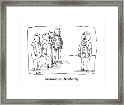 Candidate For Membership Framed Print by William Steig