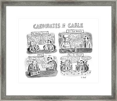 Candidates On Cable Framed Print by Roz Chast