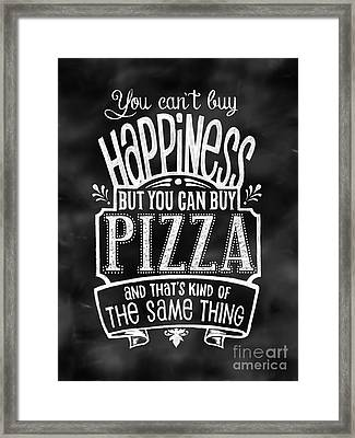 Can't Buy Happiness Can  But You Buy Pizza Framed Print by Michelle Baker