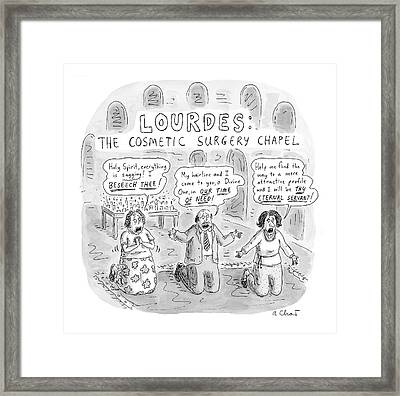 Captionless: Lourdes: The Cosmetic Surgery Chapel Framed Print by Roz Chast