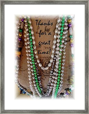 Mardi Gras Theme Thanks For A Great Time  Framed Print by Barbie Corbett-Newmin