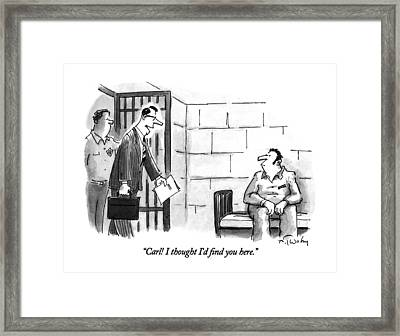 Carl!  I Thought I'd Find You Here Framed Print by Mike Twohy