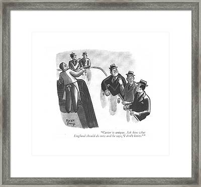 Carter Is Unique. Ask Him What England Framed Print by Robert J. Day