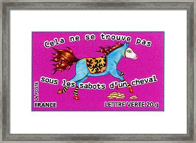 Cela Ne Se Trouve Pas Sous Les Sabots D'un Cheval Stamp Framed Print
