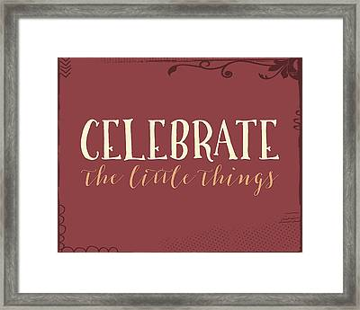 Celebrate The Little Things Plus Framed Print