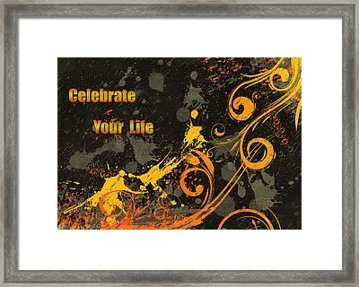 Celebrate Your Life Modern Art Framed Print