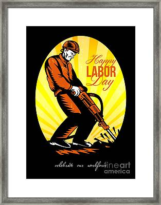 Celebrating Our Workforce Happy Labor Day Poster Framed Print by Aloysius Patrimonio