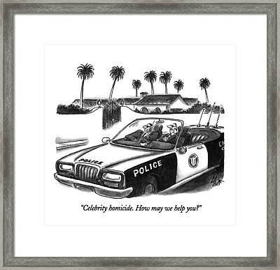 Celebrity Homicide.  How May We Help You? Framed Print