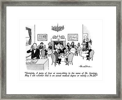 Certainly.  A Party Of Four At Seven-thirty Framed Print by J.B. Handelsman