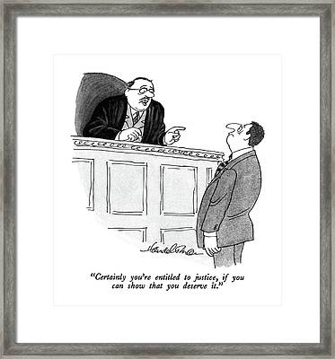 Certainly You're Entitled To Justice Framed Print by J.B. Handelsman