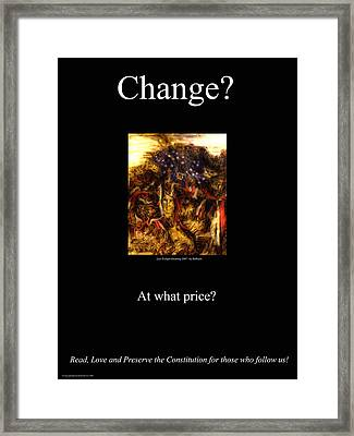 Change At What Price Framed Print