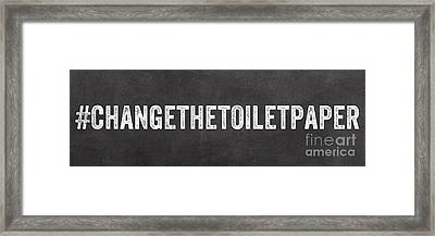 Change The Toilet Paper Framed Print by Linda Woods