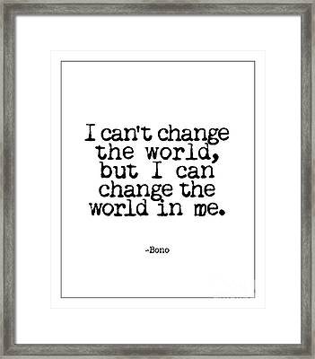 Change The World Bono Quote Framed Print