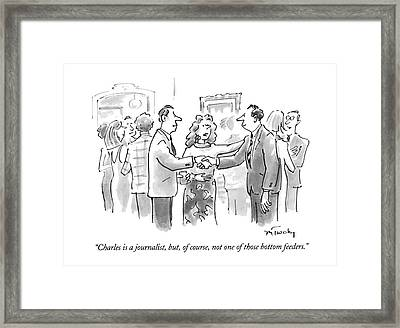 Charles Is A Journalist Framed Print by Mike Twohy