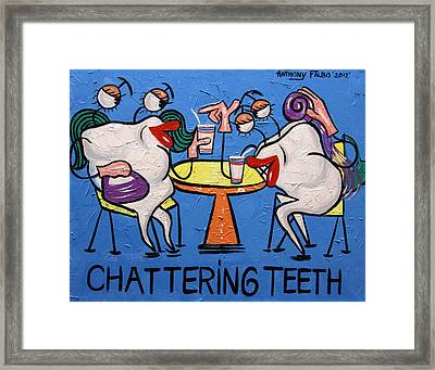 Chattering Teeth Dental Art By Anthony Falbo Framed Print