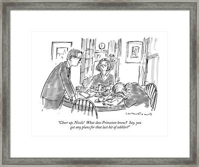 Cheer Up, Nicole!  What Does Princeton Know? Framed Print
