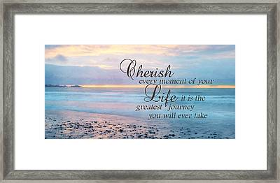 Cherish Life Framed Print