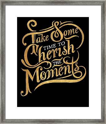 Cherish The Moments Framed Print