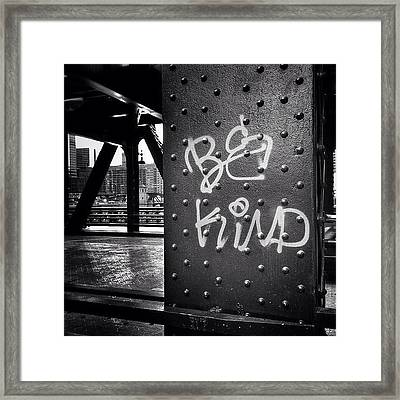 Be Kind Graffiti On A Chicago Bridge Framed Print by Paul Velgos