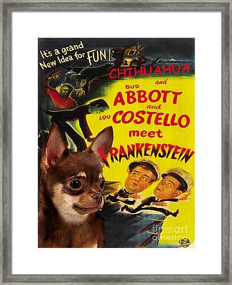 Chihuahua Art - Abbot And Costello Meet Frankenstein Movie Poster Framed Print by Sandra Sij