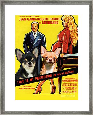 Chihuahua Art - Love Is My Profession Movie Poster Framed Print