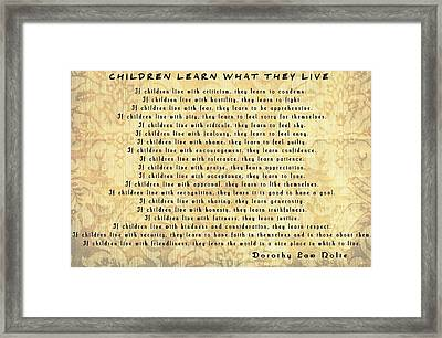 Children Learn What They Live Inspiration Framed Print