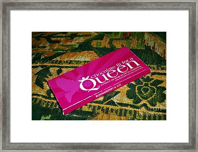 Chocolate Fit For A Queen Framed Print by Kaye Menner