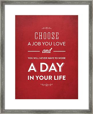 Choose A Job You Love - Red Framed Print by Aged Pixel