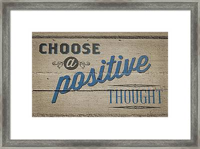 Choose A Positive Thought Framed Print by Scott Norris