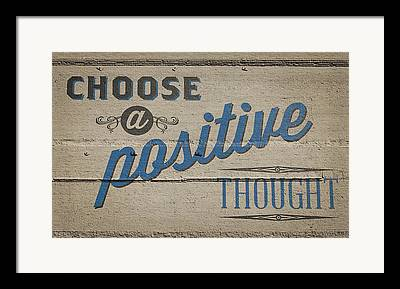 Positive Thought Framed Prints