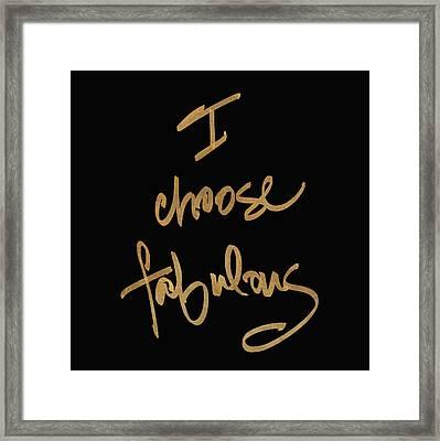 Choose Fabulous On Black Framed Print