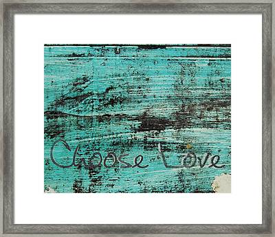 Choose Love Framed Print by Jocelyn Friis