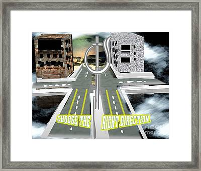 Choose The Right Direction Framed Print