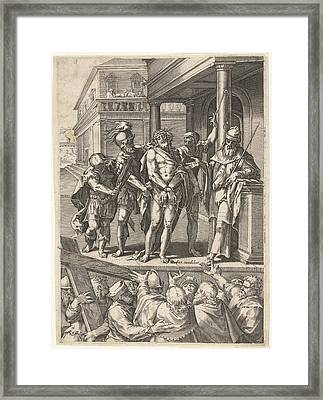 Christ Presented To The People Ecce Homo Framed Print by Cornelis Cort And Anonymous And Etienne Dup?rac