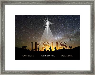 Jesus Our Hope Savior And King Framed Print