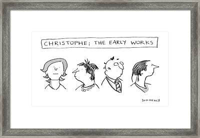 Christophe; The Early Works Framed Print