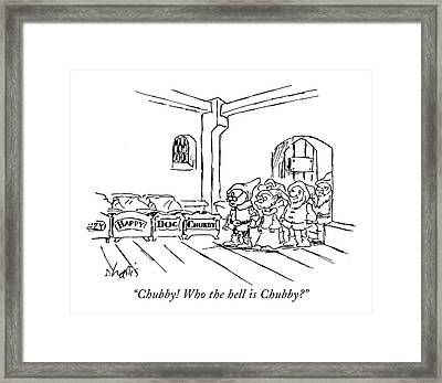Chubby! Who The Hell Is Chubby? Framed Print by Sidney Harris