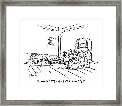 Chubby! Who The Hell Is Chubby? Framed Print