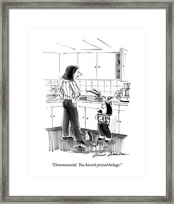 Circumstantial.  You Haven't Proved Linkage Framed Print