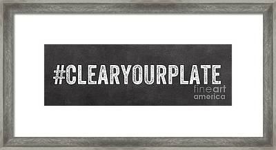Clear Your Plate Framed Print by Linda Woods