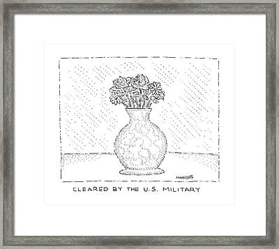Cleared By The U.s. Military Framed Print by Robert Mankoff
