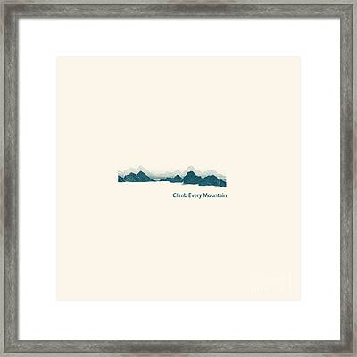Climb Every Mountain Framed Print