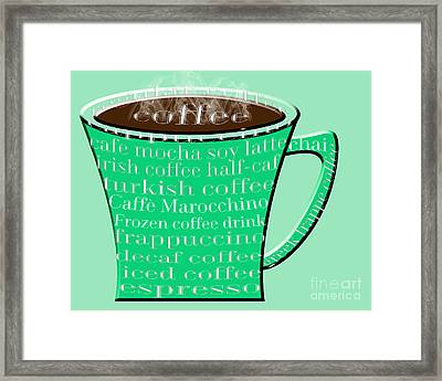 Coffee Mug Green Typography  Framed Print by Andee Design