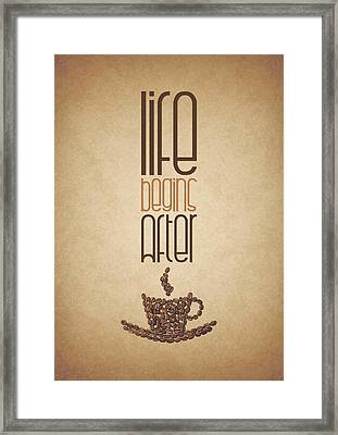 Coffee Quotes Poster Framed Print by Lab No 4 - The Quotography Department