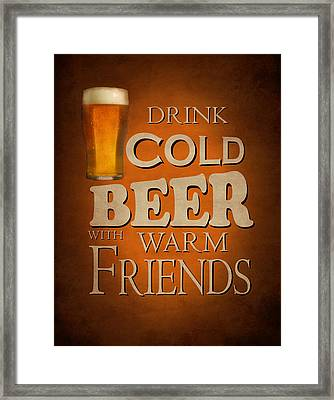 Cold Beer Warm Friends Framed Print by Mark Rogan